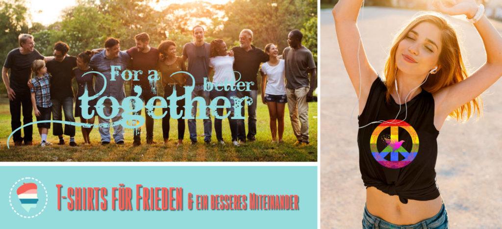 Peace Shirts für Frieden und ein besseres Miteinander