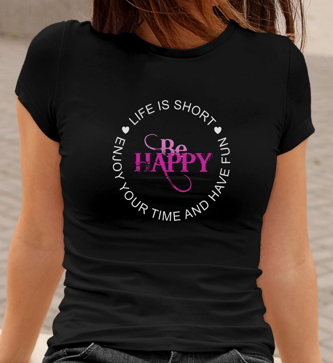 "Ausgefallene T-Shirts Damen ""Life is short - be happy"""