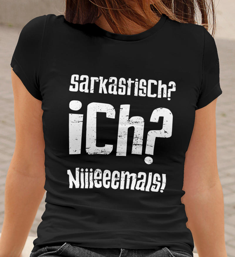 Lustiges-T-Shirt-sarkastisch